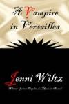 A Vampire in Versailles - Jenni Wiltz