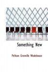 Something New - P.G. Wodehouse