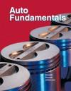 Auto Fundamentals - Martin T. Stockel, Chris Johanson