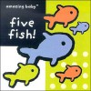 Five Fish! (Amazing Baby Series) - Amanda Wood, Fiona Macmillan, Emma Dodd