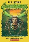 Why I'm Afraid of Bees - R.L. Stine