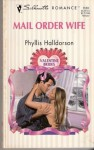 Mail Order Wife (Valentine Brides) (Silhouette Romance, No 1133) - Phyllis Halldorson