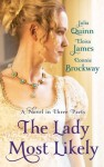 The Lady Most Likely: A Novel in Three Parts - Eloisa James, Connie Brockway, Julia Quinn