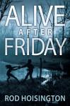 Alive After Friday - Rod Hoisington