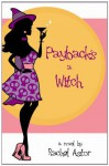 Payback's a Witch - Rachel Astor