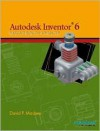 Autodesk Inventor (R) 6: Basics Through Advanced - David P. Madsen