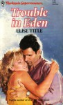Trouble in Eden (Harlequin Superromance #478) - Elise Title