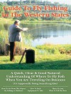 Business Traveler's Guide to Fly Fishing the Western States - Bob Zeller, Pete Chadwell, David Banks