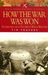 How the War Was Won: Command and Technology in the British Army on the Western Front, 1917-1918 - Tim Travers