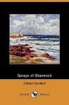 Sprays of Shamrock (Dodo Press) - Clinton Scollard