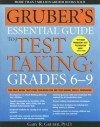 Gruber's Essential Guide to Test Taking: Grades 6-9 - Gary R. Gruber