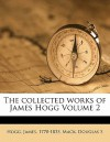The Collected Works of James Hogg Volume 2 - James Hogg, Mack Douglas S Douglas
