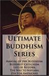Ultimate Buddhism Series - 5 GREAT Books! - D.T. Suzuki, Henry Steel Olcott, Asvaghosha Bodhisattva, L. de la Vallée Poussin, Soyen Shaku