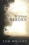 Virtue Reborn - Tom Wright