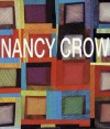 Nancy Crow: Work in Transition - Nancy Crow