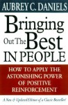 Bringing Out The Best In People How To Apply The Astonishing Power Of Positive Reinforcement - Aubrey C. Daniels