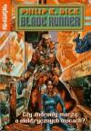 Blade Runner (Czy androidy marzą o elektrycznych owcach?) - Philip K. Dick, Sławomir Kędzierski