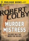 Murder Mistress (Prologue Books) - Robert Colby