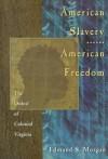 American Slavery American Freedom: The Ordeal of Colonial Virginia - Edmund S. Morgan