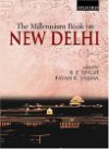 The Millennium Book on New Delhi - Balmiki Prasad Singh