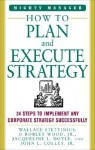 How to Plan and Execute Strategy: 24 Steps to Implement Any Corporate Strategy Successfully - Wallace Stettinius, Jacqueline L. Doyle