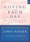 Loving Each Day: Reflections on the Spirit Within - John-Roger