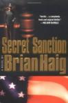 Secret Sanction - Brian Haig, Rick Horgan