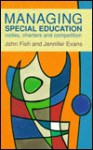 Managing Special Education: codes, charters, and competition - John Fish, Jennifer Evans