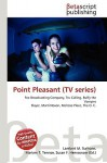 Point Pleasant (Tv Series): Fox Broadcasting Company, Tru Calling, Buffy The Vampire Slayer, Marti Noxon, Melrose Place, The O. C - VDM Publishing, VDM Publishing, Susan F. Marseken