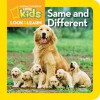 National Geographic Little Kids Look and Learn: Same and Different - National Geographic Kids