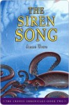 The Siren Song (Cronus Chronicles, #2) - Anne Ursu