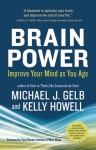 Brain Power: Improve Your Mind as You Age - Michael J. Gelb, Kelly Howell, Tony Buzan