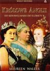 Królowe Anglii. Od krwawej Marii do Elżbiety II - Maureen Waller