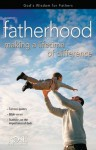 Fatherhood - Making a Lifetime of Difference - Rose Publishing