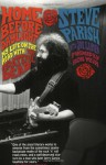 Home Before Daylight: My Life on the Road with the Grateful Dead - Steve Parish, Joe Layden, Bob Weir