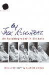 By Jack Rosenthal: An Autobiography in Six Acts - Jack Rosenthal, Maureen Lipman