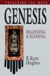Genesis: Beginning and Blessing - R. Kent Hughes