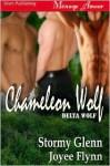 Chameleon Wolf - Stormy Glenn, Joyee Flynn