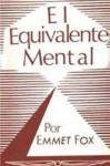 EL EQUIVALENTE MENTAL (Spanish Edition) - Emmet Fox, LUIS ALFREDO PEREZ