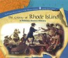 The Colony of Rhode Island: A Primary Source History - Jake Miller