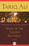 Night of the Golden Butterfly: A Novel - Tariq Ali
