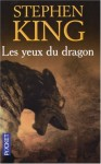 Les Yeux Du Dragon (French Edition) - Evelyne Châtelain, Stephen King
