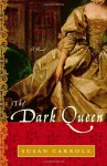 The Dark Queen - Susan Carroll