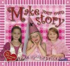 Make Your Own Story: Once Upon a Princess [With Over 100 Reusable Stickers] - Claire Page