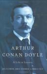 Arthur Conan Doyle: A Life in Letters - Jon Lellenberg, Charles Foley, Daniel Stashower