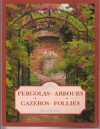 Pergolas, Arbours, Gazebos, Follies - David Stevens