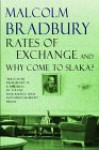 Rates of Exchange & Why Come to Slaka? - Malcolm Bradbury