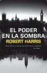 El poder en la sombra (Spanish Edition) - Robert Harris