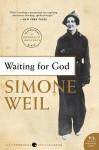 Waiting for God - Simone Weil, Emma Craufurd