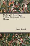 The Knight's Cross Signal Problem - Ernest Bramah